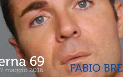Taverna 69 Con Fabio Brescia | Sabato 7 Maggio 2016
