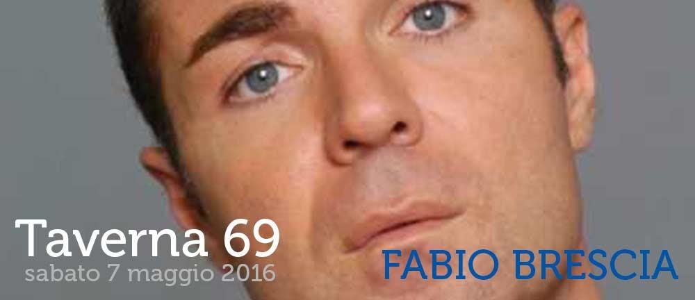 Taverna 69 Con Fabio Brescia   Sabato 7 Maggio 2016